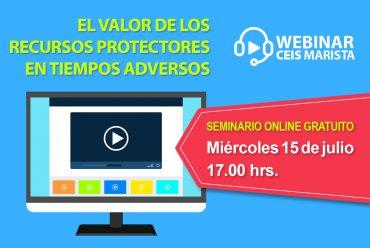 """Webinar Ceis Marista: """"El VALOR DE LOS RECURSOS PROTECTORES EN TIEMPOS ADVERSOS""""."""