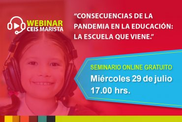 """Webinar Ceis Marista: """"ConsecuenciaS de la Pandemia en la educación: La Escuela que viene""""."""