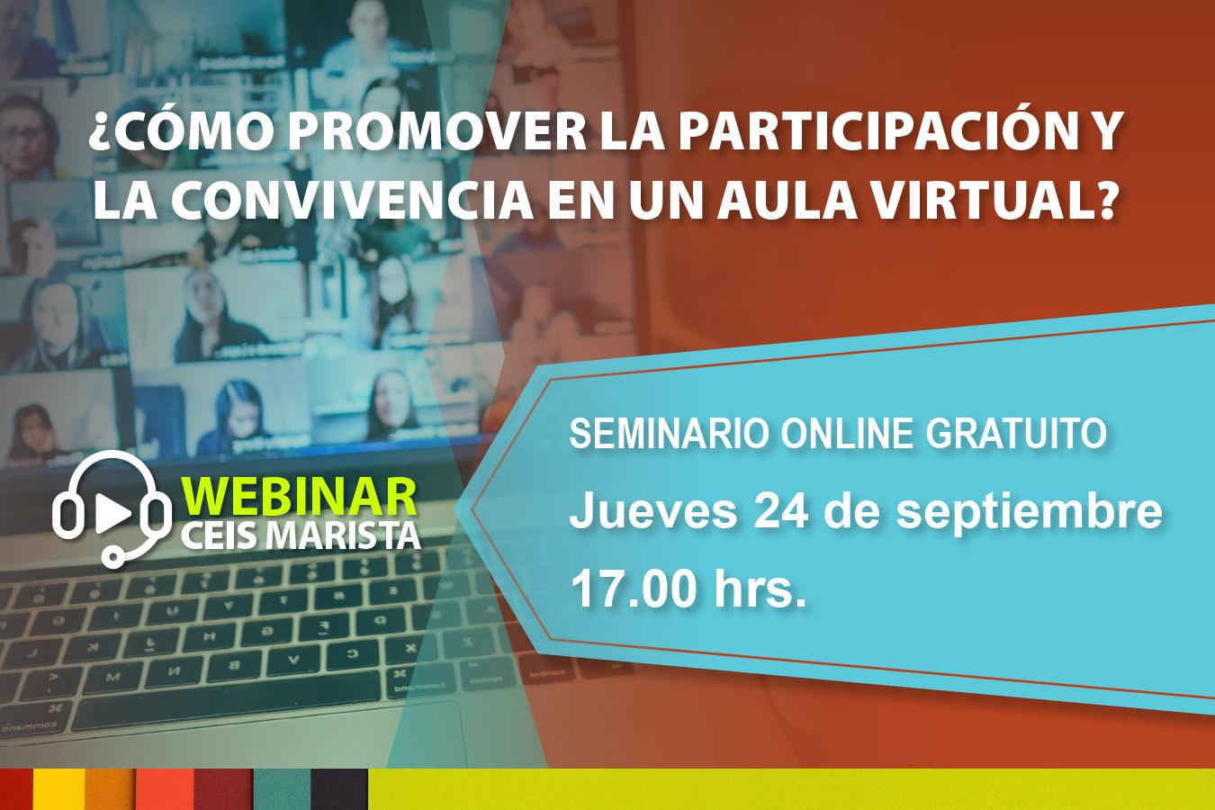 Webinar Ceis Marista: ¿Cómo promover la participación y la convivencia en un aula virtual?